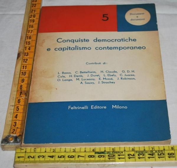 AA. VV. - Conquiste democratiche e capitalismo contemporaneo - Feltrinelli