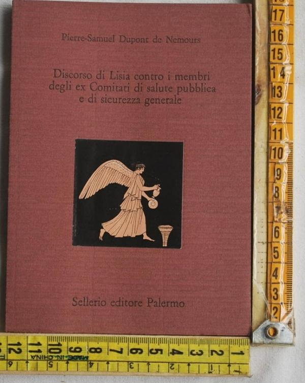 Dupont de Nemours Pierre-Samuel - Discorso di Lisia contro i membri - Sellerio