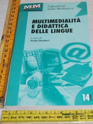 I quaderni della Mediateca 14/1999 - Paola Desideri - Multimedialità e didattica delle lingue
