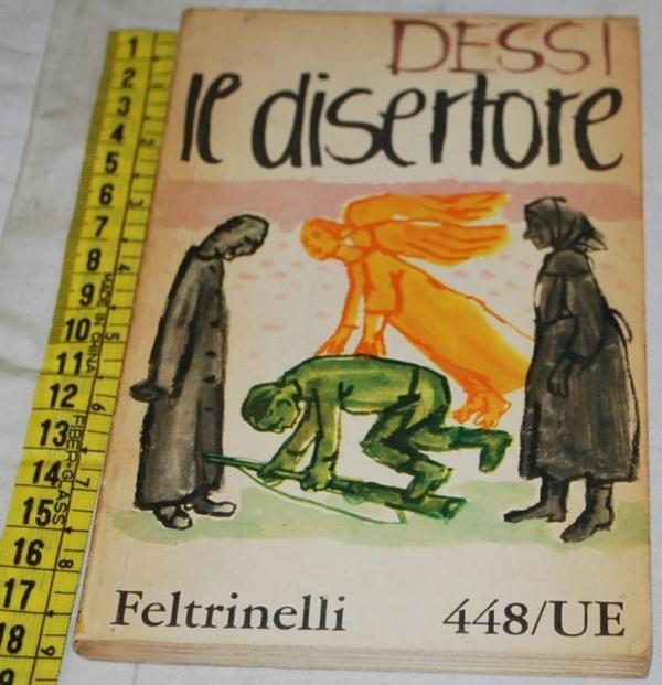 Dessì Giuseppe - Il disertore - Ue Feltrinelli