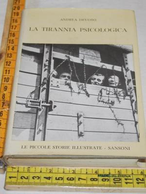 Devoto Andrea - La tirannia psicologica - Sansoni