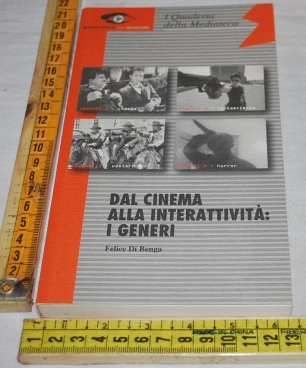 I quaderni della Mediateca 18/2002 - Felice di Benga - Dal cinema alla interatività: i generi