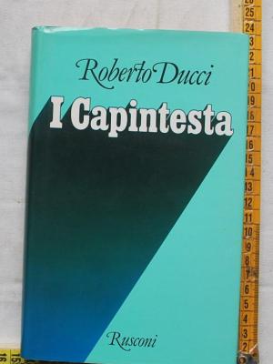 Ducci Roberto - I Capintesta - Rusconi