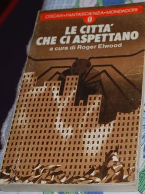 Elwood Roger - le città citta' ci aspettano - Mondadori Oscar