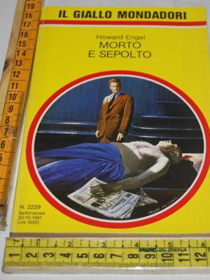 Engel Howard - Morto e sepolto - Il Giallo Mondadori 2229