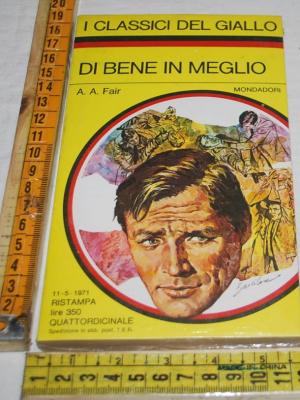 Fair A. A. - Di bene in meglio - 112 Classici del Giallo Mondadori