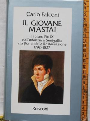Falconi Carlo - Il giovane Mastai - Rusconi