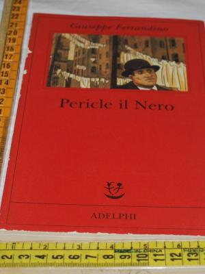 Ferrandino Giuseppe - Pericle il Nero - Adelphi Fabula