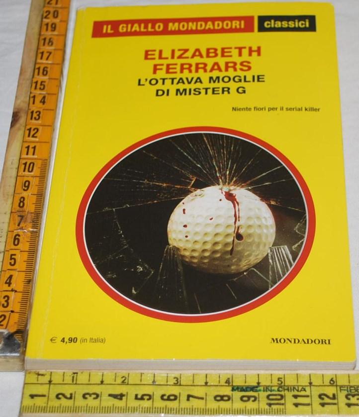 Ferrars Elizabeth - L'ottava moglie di Mister G - 1315 Classici