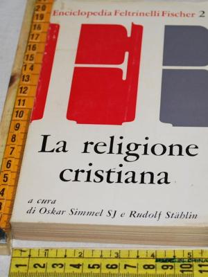 Simmel Stahlin - La religione cristiana - Feltrinelli Fischer 2