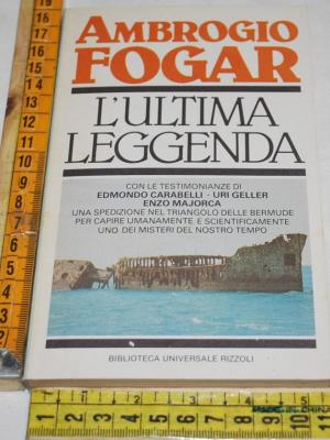 Fogar Ambrogio - L'ultima leggenda - BUR Rizzoli