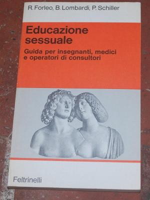 Forleo Lombardi Schiller - Educazione sessuale - Feltrinelli