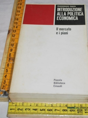 Forte Francesco - Introduzione alla politica economica - PBE Einaudi