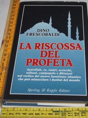 Frescobaldi Dino - La riscossa del profeta - Sperling & Kupfer