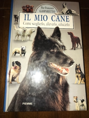 Gasparetto Pier Francesco - Il mio cane - Piemme