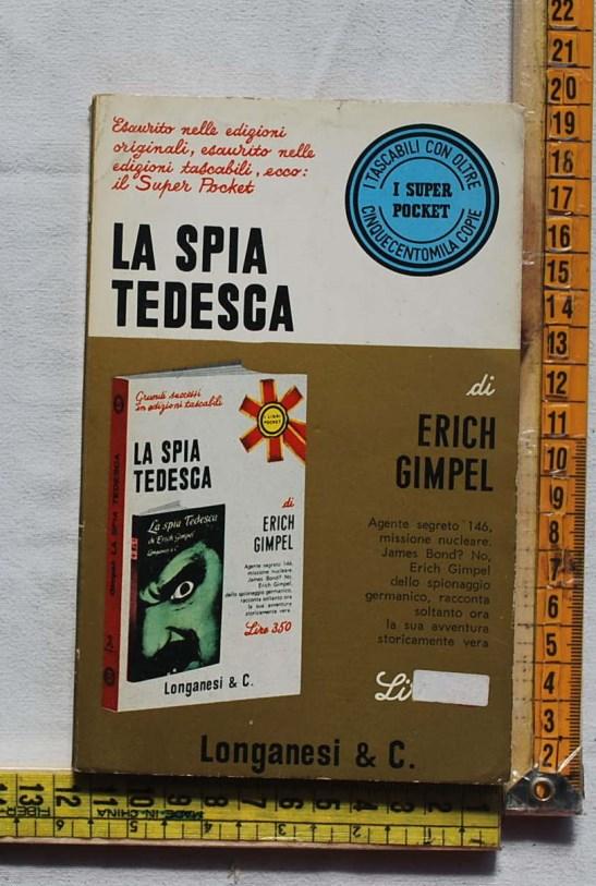 Gimpel Erich - La spia tedesca (B) - Pocket Longanesi