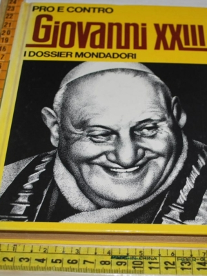 Giovanni XXIII - Pro e contro - I dossier Mondadori