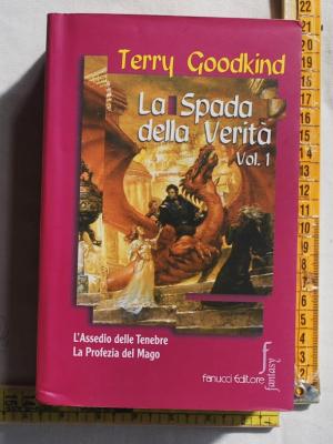Goodkind Terry - La spada della verità vol I - Fanucci