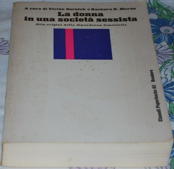 Gornick Moran - La donna in una società sessista - Einaudi
