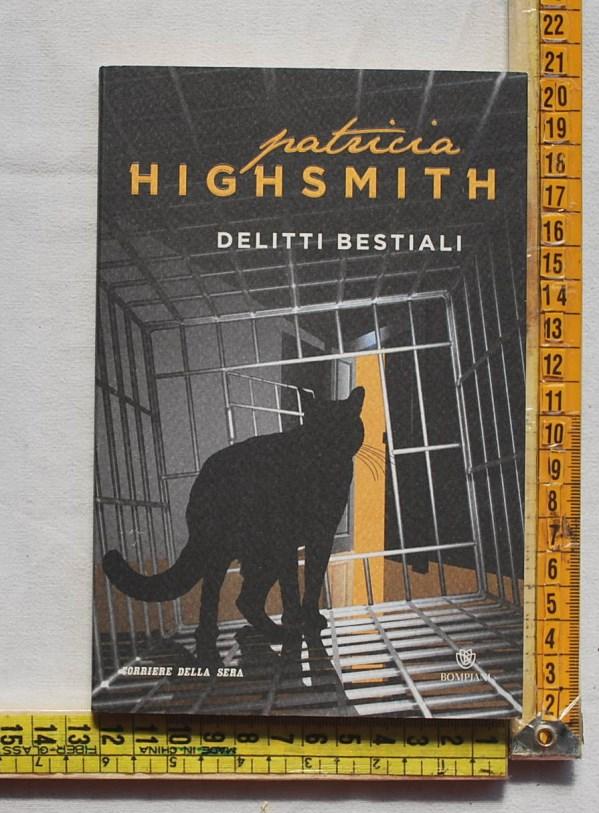 Highsmith Patricia - Delitti bestiali - Bompiani CdS