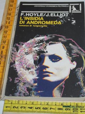 Hoyle Fred Elliot John - L'insidia di Andromeda - UE Feltrinelli