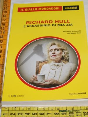 Hull Richard - L'assassino di mia zia - 1397 Classici Giallo