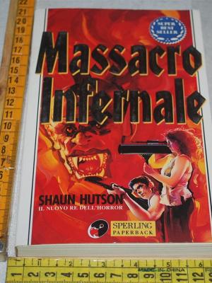 Hutson Shaun - Massacro infernale - Sperling Paperback