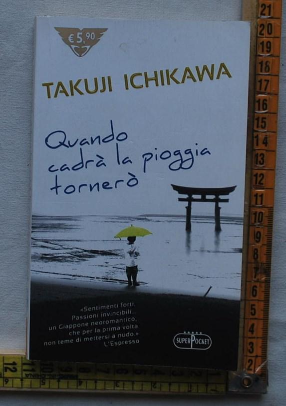 Ichikawa Takuji - Quando cadrà la pioggia - Superpocket
