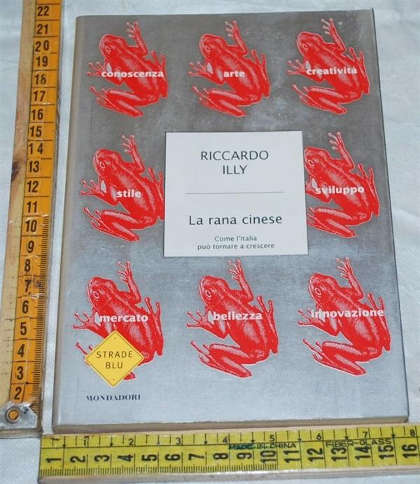 Illy Riccardo - La rana cinese - Strade blu Mondadori