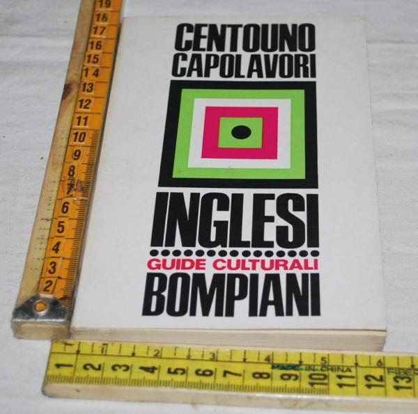 Centouno capolavori - Inglesi - Guide culturali Bompiani