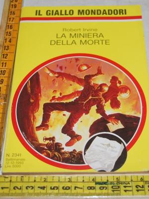 Irvine Robert - La miniera della morte - Il Giallo Mondadori