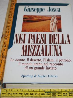 Josca Giuseppe - Nei paesi della mezzaluna - Sperling & Kupfer