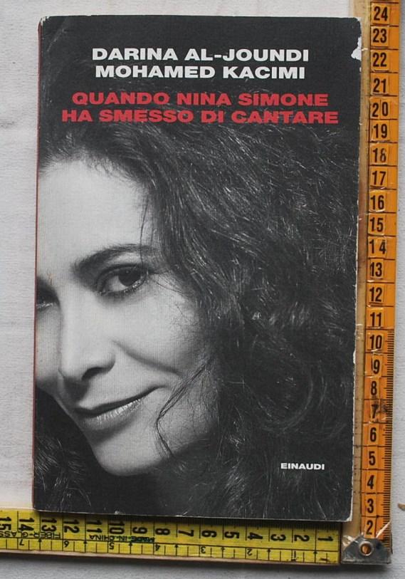 Al-Jound Kacimi - Quando Nina Simone ha smesso di cantare - Einaudi