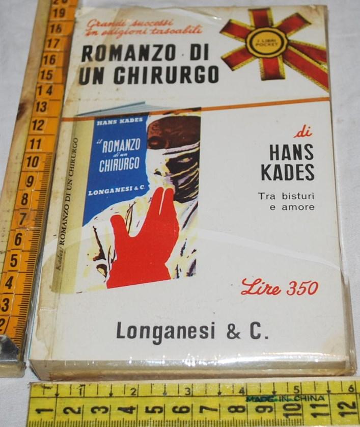 Kades Hans - Romanzo di un chirurgo -  Longanesi Pocket