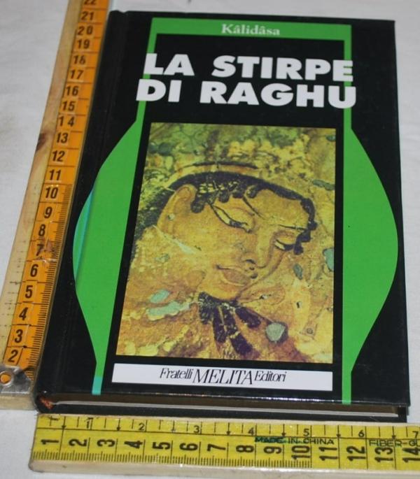 Kalidasa - La stirpe di Raghu - Fratelli Melita editori