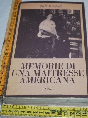 Kimball Nell - Memorie di una maitresse americana - Adelphi