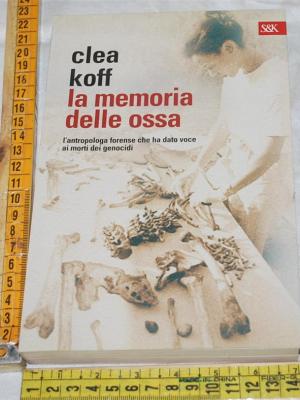 Koff Clea - La memoria delle ossa - Sperling & Kupfer