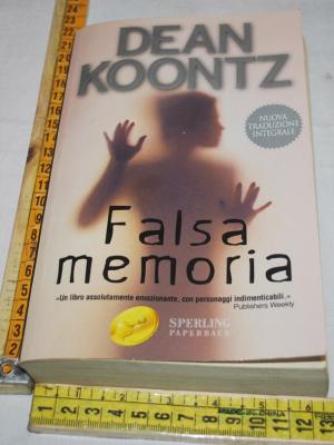 Koontz Dean - Falsa memoria - Sperling & Kupfer