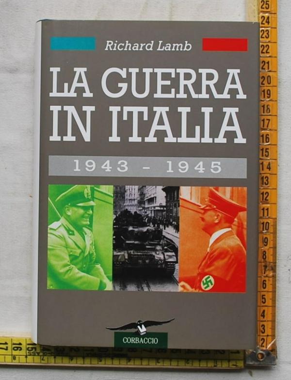 Lamb Richard - La guerra in Italia 1943-1945 - Corbaccio