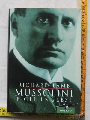Lamb Richard - Mussolini e gli inglesi - Corbaccio