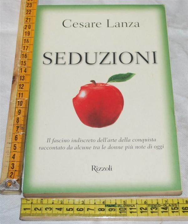 Lanza Cesare - Seduzioni - Rizzoli