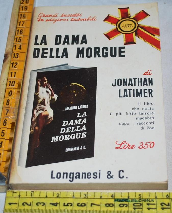 Latimer Jonathan - La dama della morgue - Longanesi Pocket