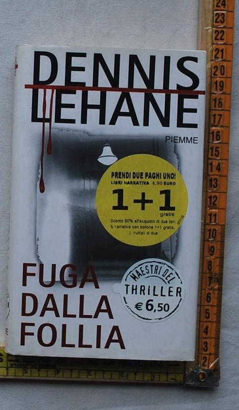 Lehane Dennis - Fuga dalla follia - Piemme