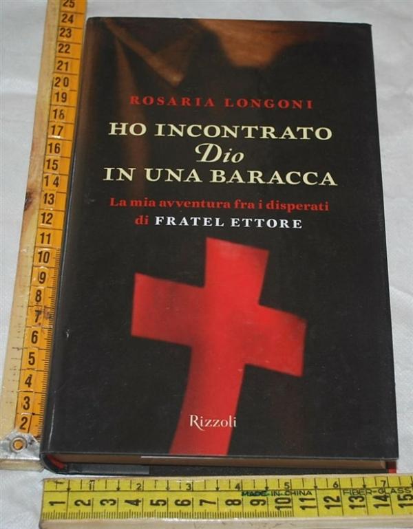 Longoni Rosaria - Ho incontrato Dio in una baracca - Rizzoli