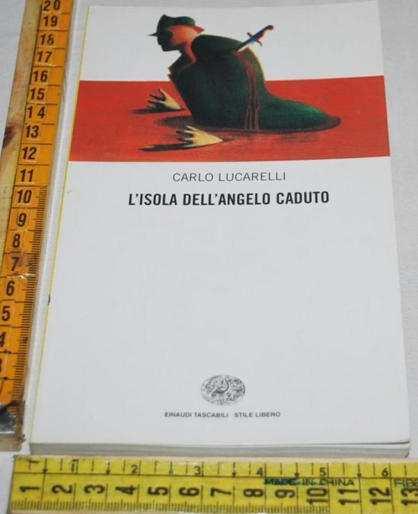 Lucarelli Carlo - L'isola dell'angelo caduto - Einaudi SL