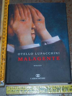 Lupacchini Otello - Malagente - Cairo editore