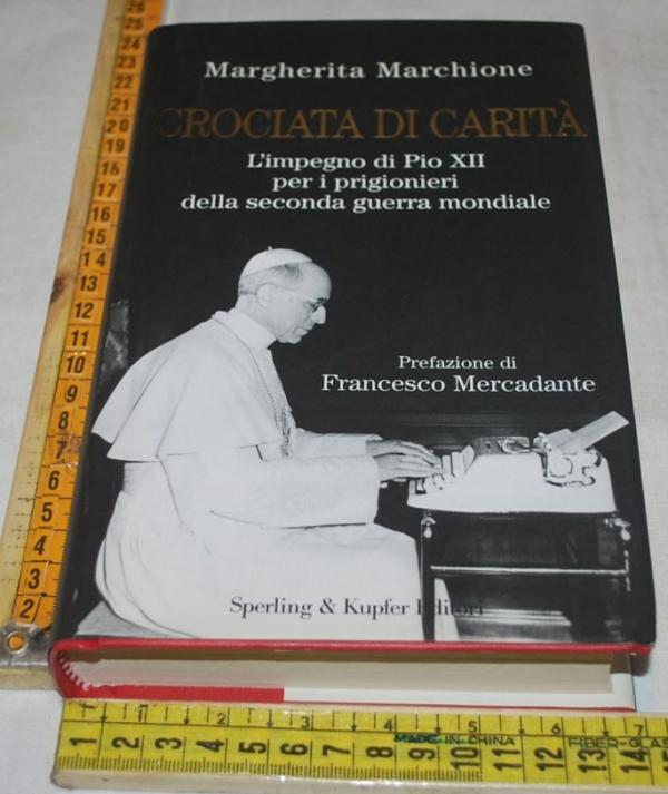 Marchione Margherita - Crociata di carità - Sperling & Kupfer