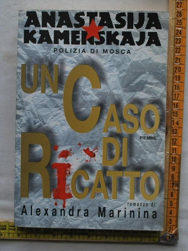 Marinina Alexandra - Un caso di ricatto - Piemme