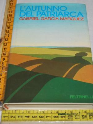 Marquez Gabriel Garcia - L'autunno del patriarca - Feltrinelli