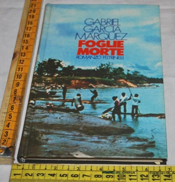 Marquez Gabriel Garcia - Foglie morte - Feltrinelli